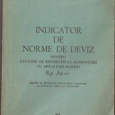INDICATOR DE NORME DE DEVIZ PENTRU LUCRARI DE REPARATII LA ALIMENTARI CU APA SI CANALIZARI { 1973} - Carti Constructii