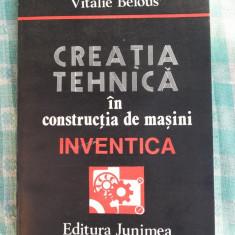 Creatia tehnica in constructia de masini Inventica Vitalie Belous, Alta editura