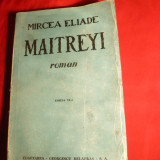 Mircea Eliade - Maitreyi - Ed.Cugetarea - 1946 - Roman