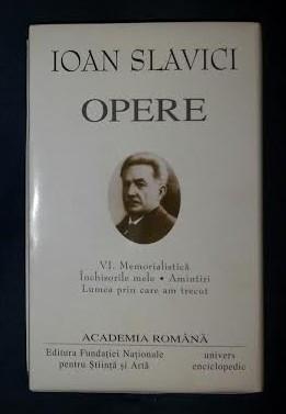 I. Slavici OPERE vol. 6 Memorialistica ed. de lux velina