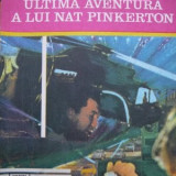 Ultima aventura a lui Nat Pinkerton - Doru Davidovici , 1975, Alta editura