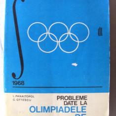 PROBLEME DATE LA OLIMPIADELE DE MATEMATICA 1968-1974, L. Panaitopol, C. Ottescu - Culegere Matematica