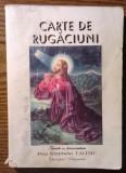 Carte - Carte de rugaciuni - Tiparita cu binecuvantarea Prea Sfintitului Calinic Episcopul Argesului, Alta editura