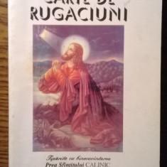 Carte - Carte de rugaciuni - Tiparita cu binecuvantarea Prea Sfintitului Calinic Episcopul Argesului