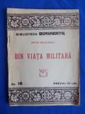 ANTON BACALBASA - DIN VIATA MILITARA [ SCHITE ]  - INTERBELICA