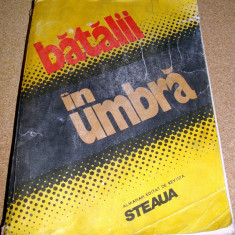 BATALII IN UMBRA - Almanah editat de revista STEAUA