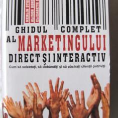 """""""GHIDUL COMPLET AL MARKETINGULUI DIRECT SI INTERACTIV"""", 2006. Absolut noua - Carte Marketing"""