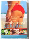 TRATAMENTE NATURALE PENTRU COMBATEREA CELULITEI, J. Casademunt, 2010. Carte noua, Alta editura
