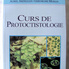 CURS DE PROTOCTISTOLOGIE (PROTISTOLOGIE), A. Ardelean /Gh. Mohan, 2010.  Noua, Alta editura