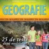 GEOGRAFIE. BACALAUREAT 2014. 25 DE TESTE DUPA MODELUL MEN