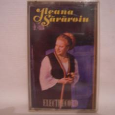 Vand caseta audio Ileana Sararoiu, originala, Electrecord - Muzica Lautareasca electrecord, Casete audio