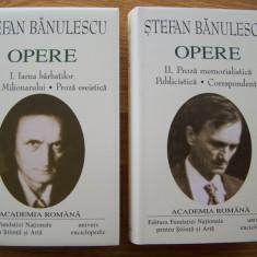 STEFAN BANULESCU - OPERE, 2 VOL (Academia Romana, 2005). Editie de lux 2300 pag