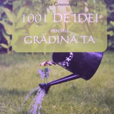 PIPPA GREENWOOD - 1001 DE IDEI PENTRU GRADINA TA (Allfa, 2008) - Carte gradinarit