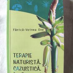 """""""TERAPIE NATURISTA. CAZUISTICA. Cancer / Boli autoimune / Alte afectiuni"""", Fanica - Voinea Ene, 2006. Absolut  noua, Alta editura"""