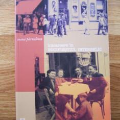 IOANA PARVULESCU - INTOARCERE IN BUCURESTIUL INTERBELIC (Humanitas, 2006) - Istorie