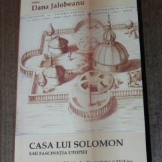 DANA JALOBEANU (EDITOR) - CASA LUI SOLOMON SAU FASCINATIA UTOPIEI. STIINTA, RELIGIE SI POLITICA IN ANGLIA SECOLULUI AL XVII-LEA. carte noua - Istorie