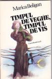 MARICA BELIGAN - TIMPUL DE VEGHE TIMPUL DE VIS, Alta editura