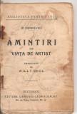 (C4433) AMINTIRI DIN VIATA DE ARTIST DE H. SIENKIEVICZ, EDITURA LIBRARIEI LEON ALCALAY, TRADUCERE DE WILL GHUL