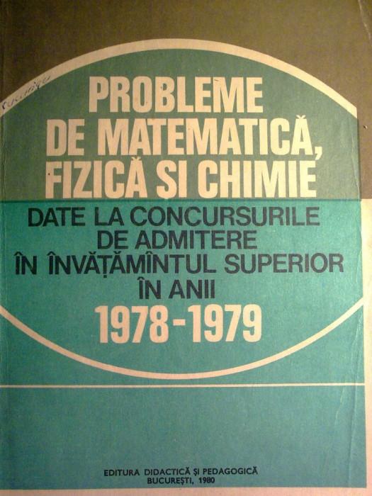 I. Gh. Sabac - Probleme de matematica, fizica si chimie date la concursurile de admitere in invatamantul superior in anii 1978 - 1979