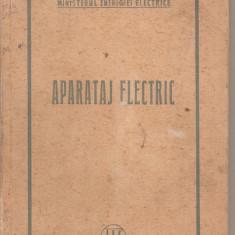 (C4394) APARATAJ ELECTRIC, EDITURA TEHNICA, 1950 - Carti Electrotehnica