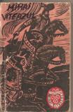 (C4400) MIHAI VITEAZUL DE TITUS POPOVICI, EDITURA MILITARA, 1969, Alta editura