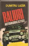 (C4419) RALIURI AUTOMOBILISTICE DE DUMITRU LAZAR, EDITURA SPORT-TURISM, 1983
