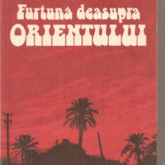 (C4425) FURTUNA DEASUPRA ORIENTULUI DE CRACIUN IONESCU, EDITURA POLITICA, 1985 - Carte Politica