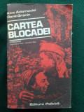 Cartea blocadei  - Ales Adamovici , Daniil Granin  Ed. Politica