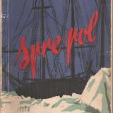 (C4409) SPRE POL DE FR. NANSEN, EDITURA TINERETULUI, 1956, IN ROMANESTE DE B. MARIAN - Carte de calatorie