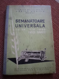 semanatoare universala SU 29 tip notita carte tehnica ed agro silvica 1960 RPR