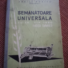 Semanatoare universala su 29 tip 1960 notita carte tehnica ed agro silvica hobby