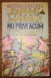 Carte - Daphne du Maurier - Nu privi acum si alte povestiri