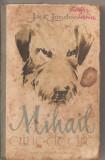 (C4365) MIHAIL CAINE DE CIRC DE JACK LONDON, EDITURA TINERETULUI, 1957, TRADUCERE DE MIRCEA ALEXANDRESCU SI MARIUS MAGUREANU, CIINE, Alta editura