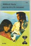 """(C4361) RATACITA IN DESERT DE MILDRED DAVIS, EDITURA ALCRIS, 2009, COLECTIA """"EL SI EA"""", ROMAN DE DRAGOSTE"""