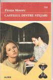 "(C4359) CASTELUL DINTRE STEJARI DE FIONA MOORE, EDITURA ALCRIS, 2009, COLECTIA ""EL SI EA"", ROMAN DE DRAGOSTE"