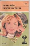 "(C4349) DURERI DISPARUTE DE MONICA BAKER, EDITURA ALCRIS, 2007, COLECTIA  ""EL SI EA"", ROMAN DE DRAGOSTE"