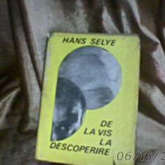 DE LA VIS LA DESCOPERIRE de HANS SELYE 1968 CARTONATA, 455PAG - Carte Psihiatrie