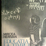 Mircea Herivan - Educatia la timpul viitor - Roman
