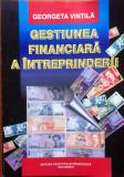 GESTIUNEA FINANCIARA A INTREPRINDERII - Georgeta Vintila, Alta editura