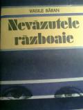 Vasile Baran - Nevazutele razboaie, Alta editura