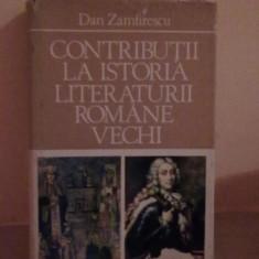 Dan Zamfirescu - Contributii la istoria literaturii romane vechi - Carte de aventura