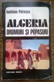 Carte - Iustinian Petrescu - Algeria - Drumuri si popasuri