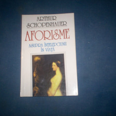 AFORISME ASUPRA INTELEPCIUNII IN VIATA DE ARTHUR SCHOPENHAUER,, Alta editura