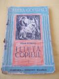 Cumpara ieftin ILIUTA COPILUL - CEAZAR PETRESCU , EDITURA CUGETAREA  , ANUL 1945 ,CARTE FOARTE VECHE !