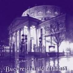 Nicolae Ionescu - Bucurestiul de altadata 69 ilustratii Bucuresti interbelic Nae, Alta editura, Nae Ionescu
