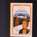G. CALINESCU --VIATA LUI MIHAI EMINESCU - Carte de lux