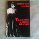 Tacerile unui actor-Mircea Belu - Roman, Anul publicarii: 1993