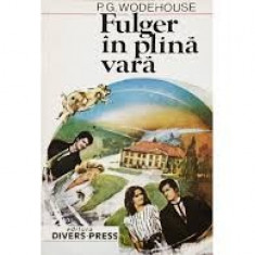 FULGER IN PLINA VARA - P.G. WODEHOUSE - 1992 - Roman