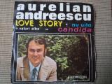 Aurelian Andreescu Love Story Nu Uita Valuri Albe Candida disc single muzica pop, VINIL, electrecord