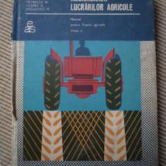 Mecanizarea lucrarilor agricole manual pentru liceele agricole an II carte auto - Carti auto